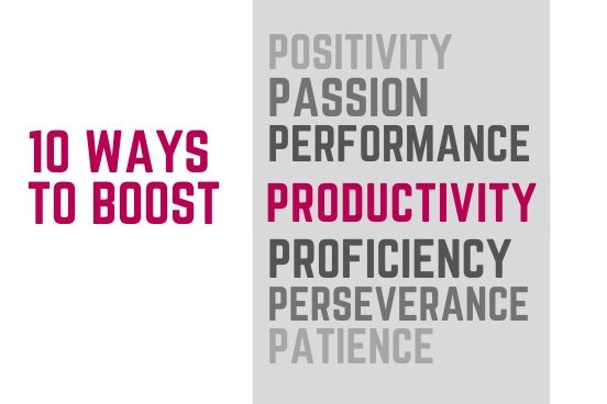 10 ways to boost productivity